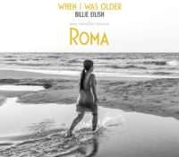 BILLIE EILISH – WHEN I WAS OLDER (MUSIC INSPIRED BY THE MOVIE ROMA)