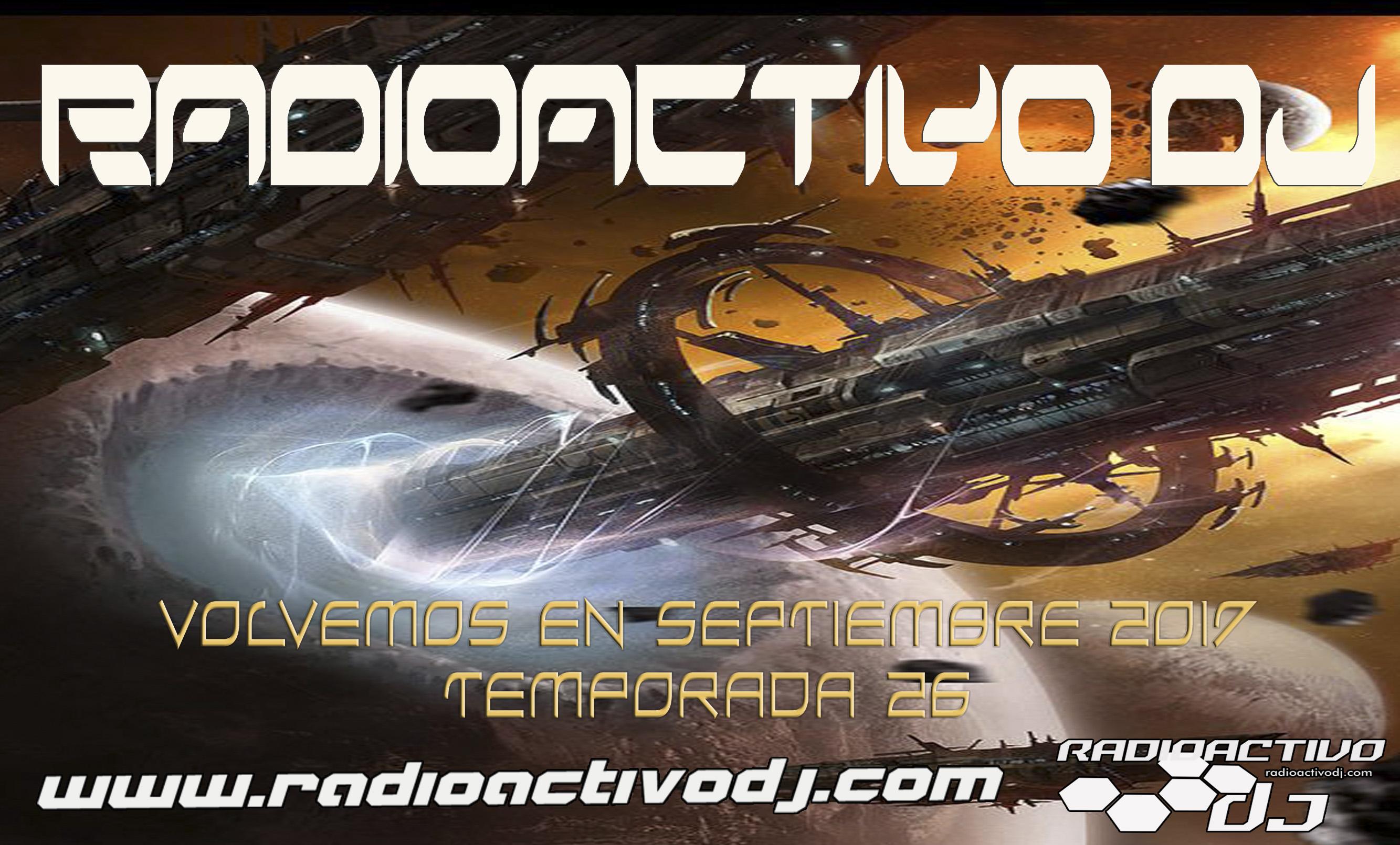 RADIOACTIVO-DJ-TEMP-26-VOLVEMOS-EN-SEPT-2017