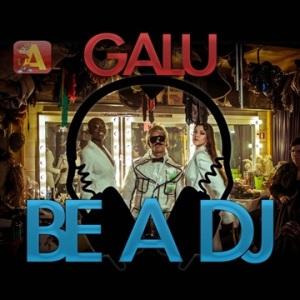 galu_-_be_a_dj_dj_alvin_remix