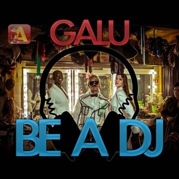 GALU – BE A DJ