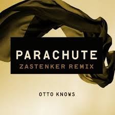 OTTO KNOWS – PARACHUTE
