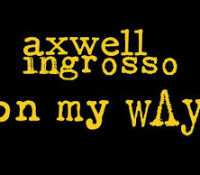 AXWELL | INGROSSO – ON MY WAY