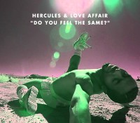 HERCULES AND LOVE AFFAIR – DO YOU FEEL THE SAME