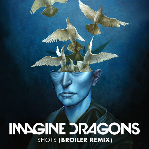 IMAGINE DRAGONS-SHOTS (BROILER REMIX)