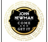 JOHN NEWMAN – COME AND GET IT