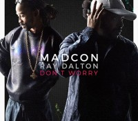 MADCON – DON´T WORRY FEAT. RAY DALTON