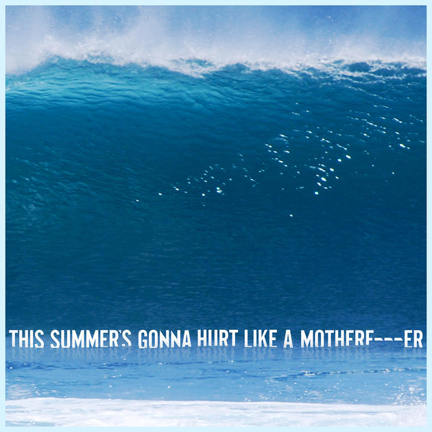 MAROON 5 - THIS SUMMER`S GONNA HURT LIKE A MF