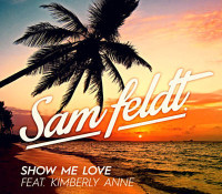 SAM FELDT FEAT KIMBERLY ANNE – SHOW ME LOVE
