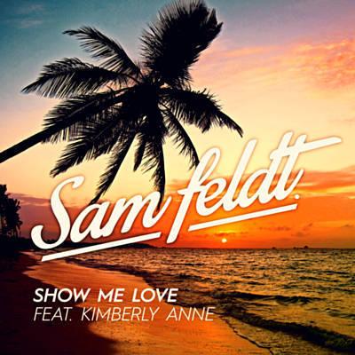 Sam Feldt – Show Me Love