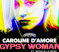 CAROLINE D`AMORE FEAT NATALIE LA ROSE – GYPSY WOMAN