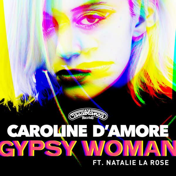 CAROLINE D`AMORE FEAT NATALIE LA ROSE - GYPSY WOMAN