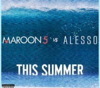 MAROON 5 VS ALESSO – THIS SUMMER