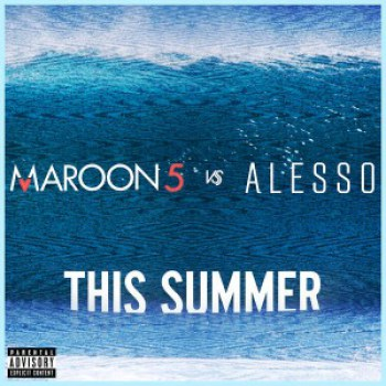 Maroon 5 vs Alesso - this summer