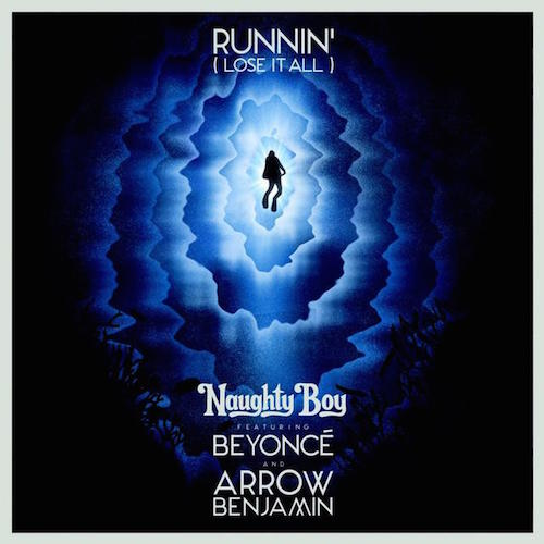Naughty-Boy-Ft-Beyonce-Arrow-Benjamin-–-Runnin-Lose-It-All