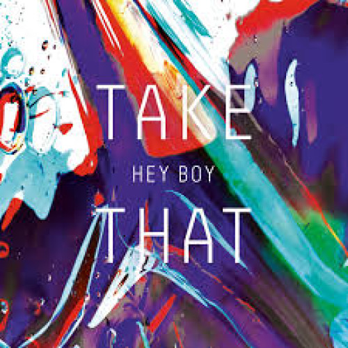 TAKE THAT - HEY BOY