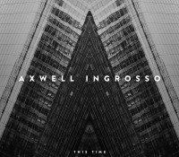 AXWELL | INGROSSO – THIS TIME