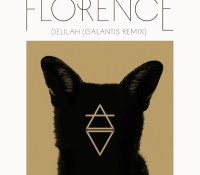 FLORENCE + THE MACHINE – DELILAH (GALANTIS REMIX )