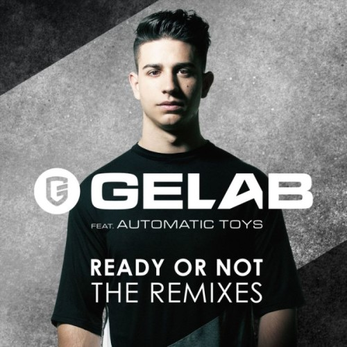 GELAB FEAT AUTOMATIC BOYS - READY OR NOT -THE REMIXES