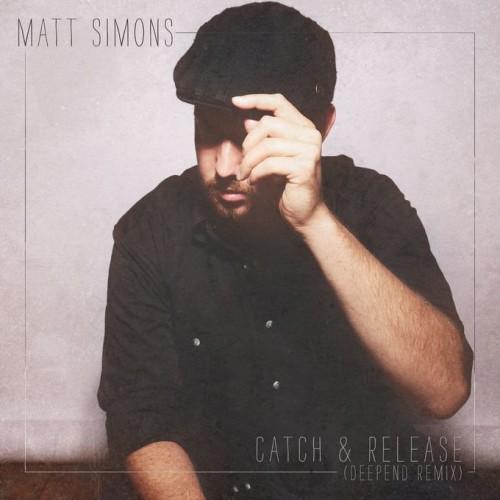 MATT SIMONS - CATCH & RELEASE (DEEPEND REMIX