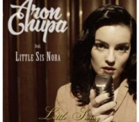 ARONCHUPA FEAT LITTLE SIS NORA – LITTLE SWING