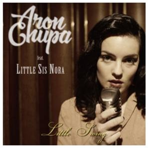 ARONCHUPA FEAT LITTLE SIS NORA - LITTLE SWING