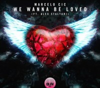 MARCELO CIC FEAT ALEX STALTARI – WE WANNA BE LOVED