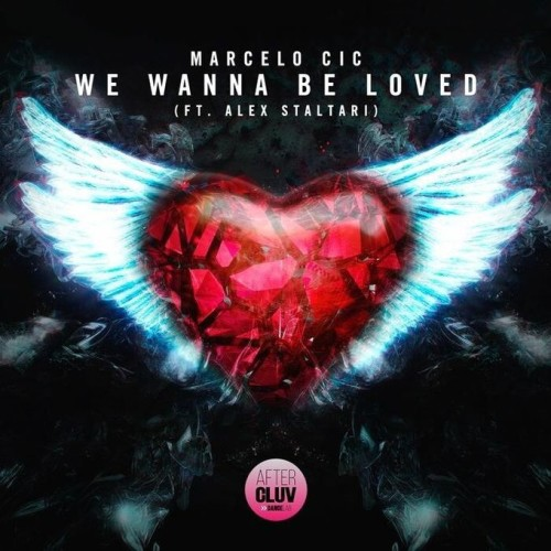 MARCELO CIC FEAT ALEX STALTARI - WE WANNA BE LOVED