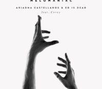 ARIADNA CASTELLANOS & ED IS DEAD – MELOMANIAC (FEATURING COVEY)