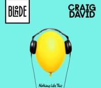 BLONDE & CRAIG DAVID – NOTHING LIKE THIS