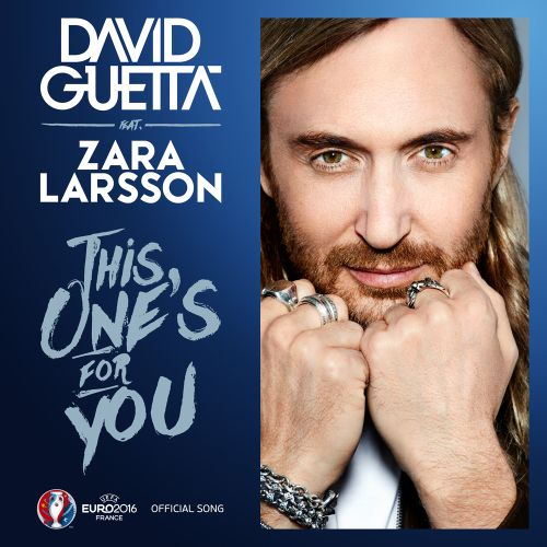 DAVID GUETTA - THIS ONE'S FOR YOU (FEAT ZARA LARSSON)