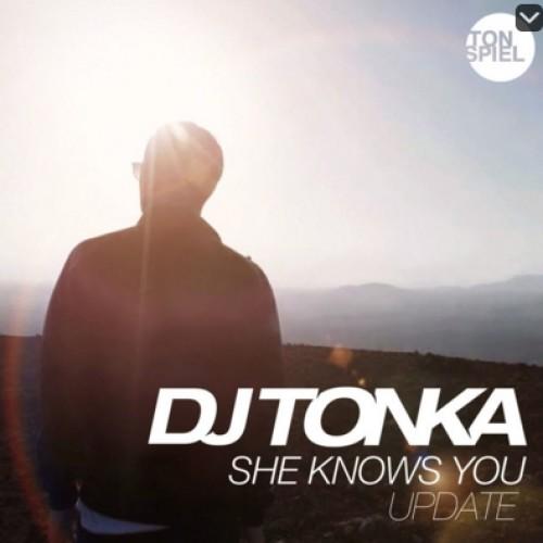DJ TONKA - SHE KNOWS YOU (UPDATE RADIO MIX )