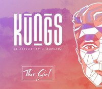 KUNGS FEAT COOKIN` ON 3 BURNERS – THIS GIRL