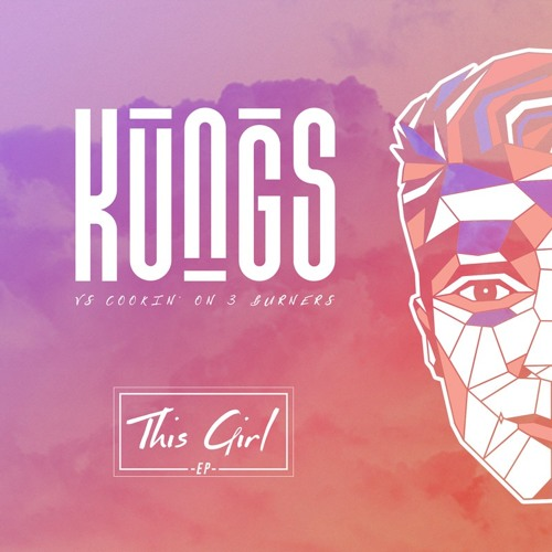KUNGS FEAT COOKIN` ON 3 BURNERS - THIS GIRL