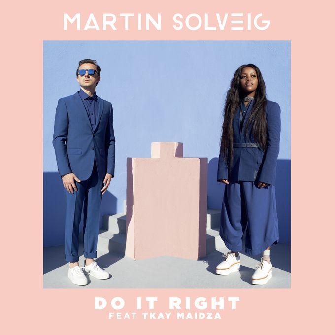 MARTIN SOLVEIG FEAT TKAY MAIDZA - DO IT RIGHT (RADIO EDIT)
