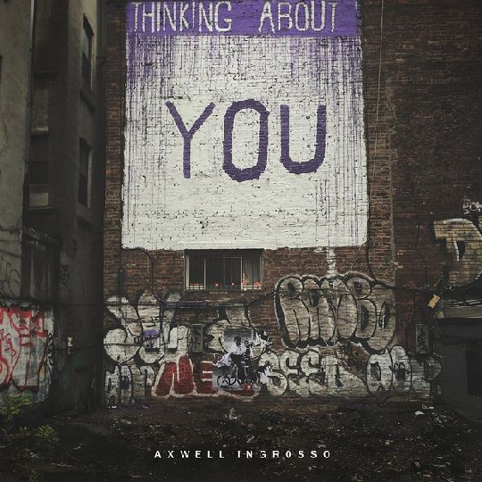 AXWELL - INGROSSO - THINKING ABOUT YOU