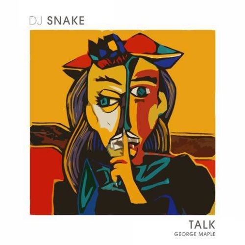 DJ SNAKE FEAT GEORGE MAPLE - TALK