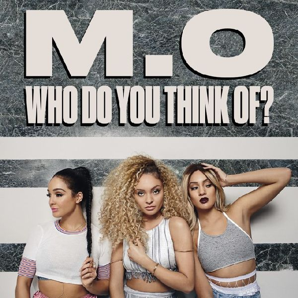 M.O - WHO DO YOU THINK OF