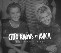 OTTO KNOWS – BACK WHERE I BELONG FEAT AVICII