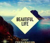 LOST FREQUENCIES FEAT SANDRO CAVAZZA – BEAUTIFUL LIFE