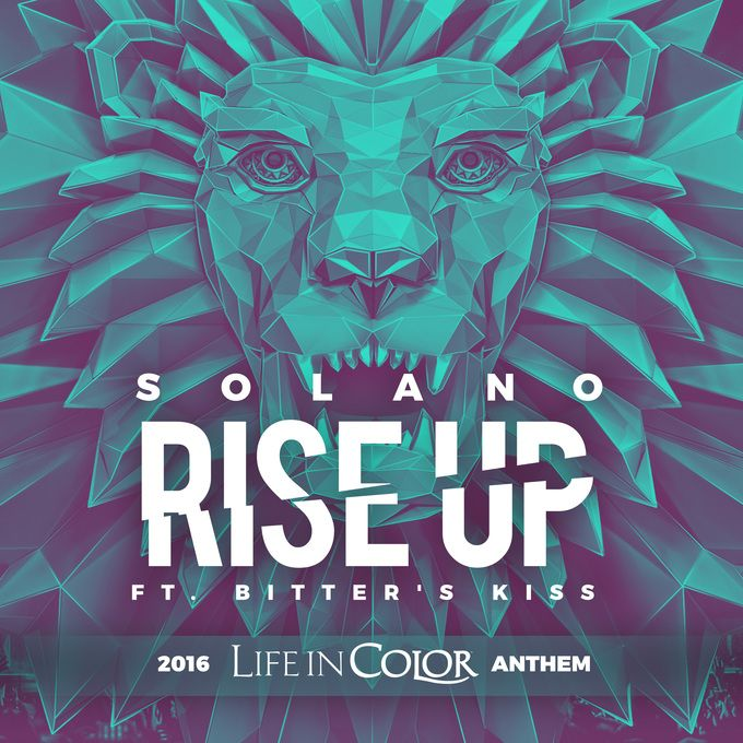 SOLANO FEAT BITTER´S KISS - RISE UP 2016 LIFE IN COLOR ANTHEM