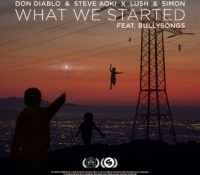 DON DIABLO & STEVE AOKI X LUSH & SIMON FEAT BULLYSONGS – WHAT WE STARTED