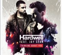 HARDWELL & JAY SEAN – THINKING ABOUT YOU