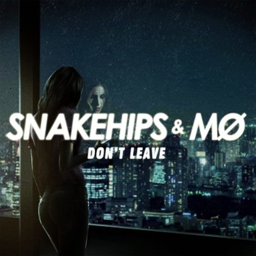 SNAKEHIPS Y MO - DONT LEAVE