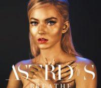 ASTRID S – BREATHE
