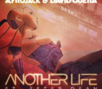 AFROJACK & DAVID GUETTA – ANOTHER LIFE FT. ESTER DEAN