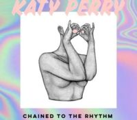 KATY PERRY FEAT SKIP MARLEY – CHAINED TO THE RHYTHM (HOT CHIP REMIX)