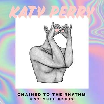 KATY PERRY FEAT SKIP MARLEY - CHAINED TO THE RHYTHM (HOT CHIP REMIX)
