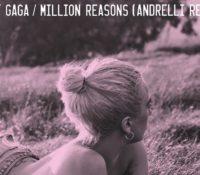 LADY GAGA – MILLION REASONS (ANDRELLI REMIX)