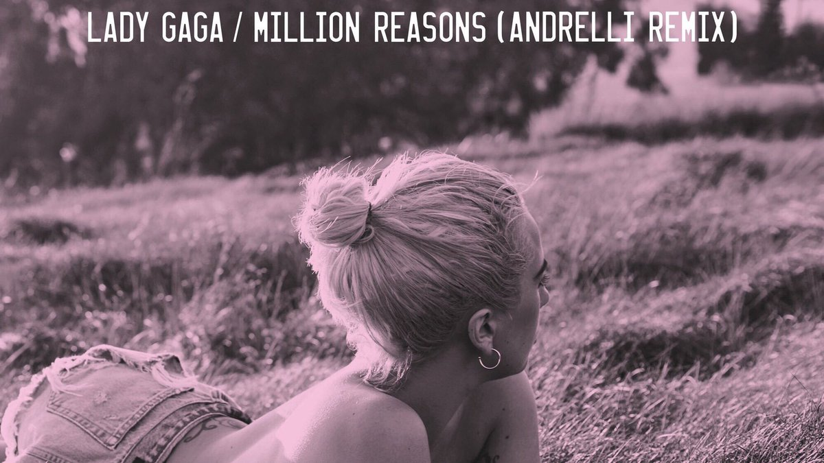 LADY GAGA – MILLION REASONS (ANDRELLI REMIX)