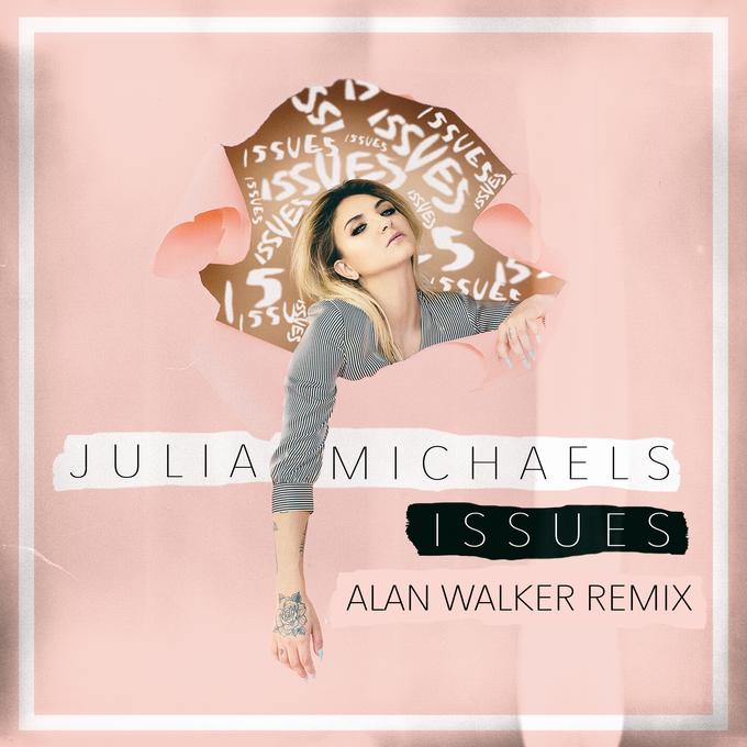 JULIA MICHAELS - ISSUES (ALAN WALKER REMIX)